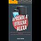 Como usar Alexa: Aprende a utilizar Amazon Echo Dot