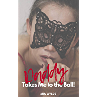 Daddy Takes Me To The Ball - A Taboo Step-Brat Man of the House Romance (English Edition)
