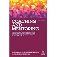 Coaching and Mentoring: Practical Techniques for Developing Learning and Performance