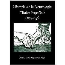Historia de la Neurología Clínica Española (1882-1936) (Spanish Edition) Jun 30, 2011