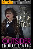 Outsider: Upper East Side (Greisbach Academy Teen Bully Romance)