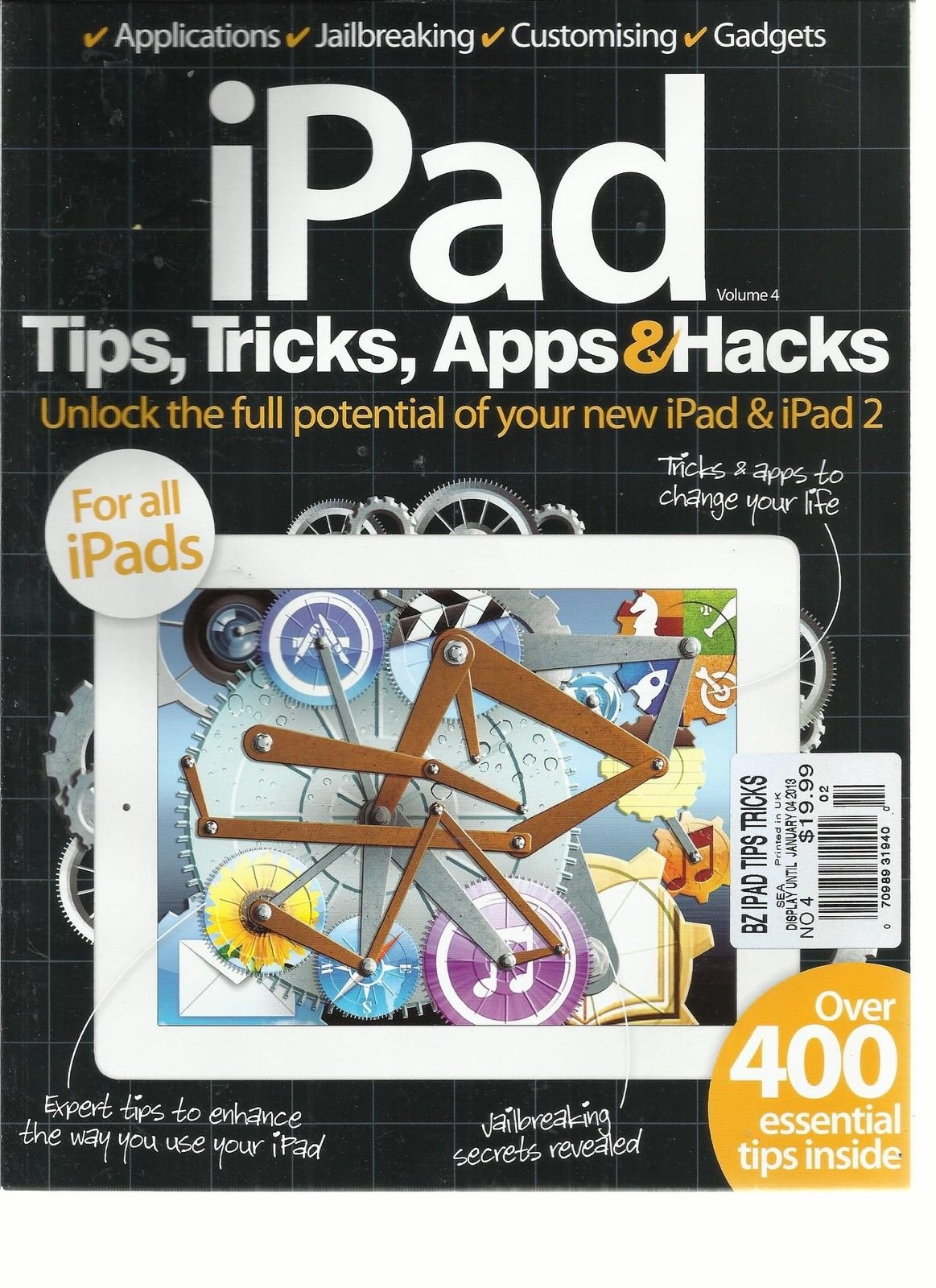 iPAD TIPS, TRICKS APPS & HACKS, VOL.4 (UNLOCKING THE FULL POTENTIAL OF YOUR NEW