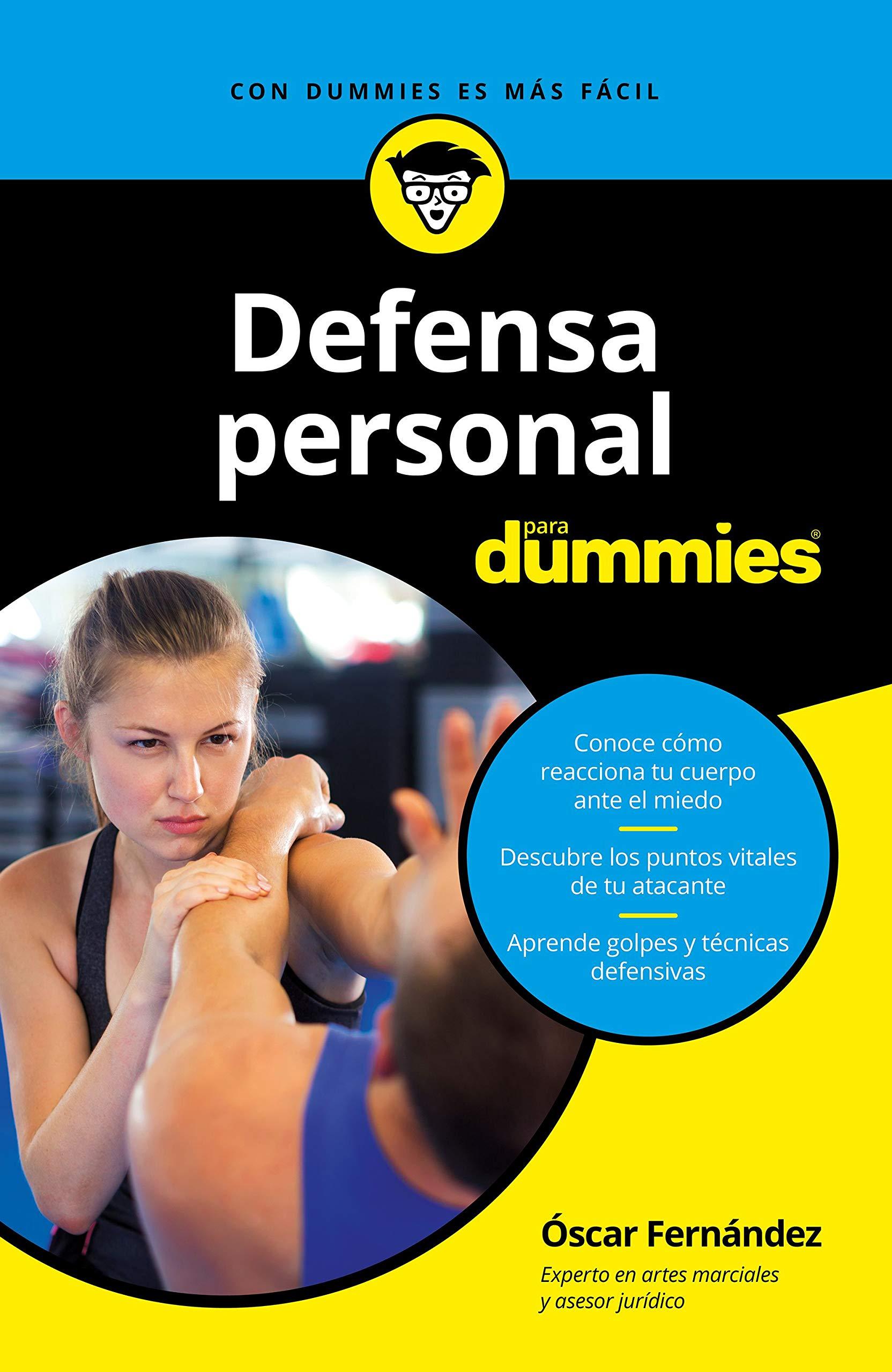 Defensa personal para Dummies: Amazon.es: Fernández Sánchez, Oscar: Libros