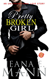 Pretty Broken Girl: An Unconventional Love Story