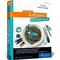 Arduino: Das umfassende Handbuch. Über 750 Seiten, mit Fritzing-Schaltskizzen und vielen Abbildungen, komplett in Farbe