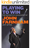 Playing to Win: The Definitive Biography of John Farnham