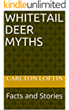 Whitetail Deer Myths: Facts and Stories