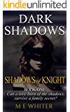 Shadows of Knight: Book 1 of Dark Shadows - a Romantic Suspense Trilogy