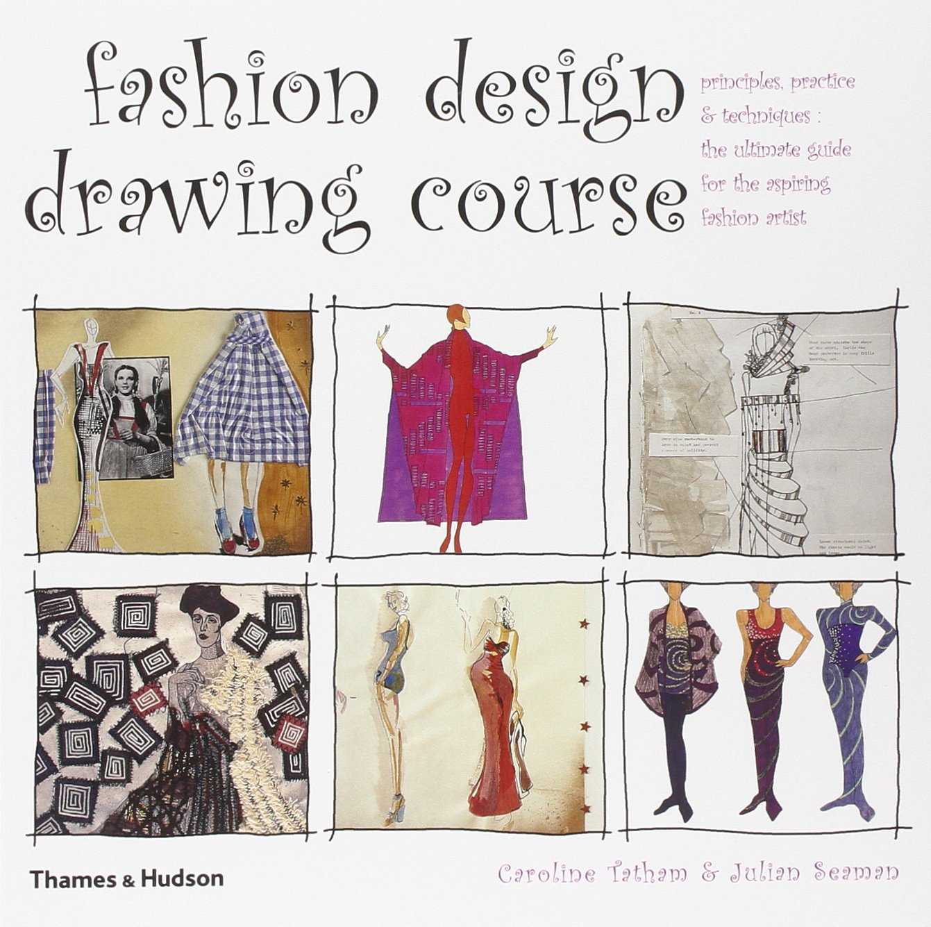 Fashion Design Drawing Course Principles Practice And Techniques