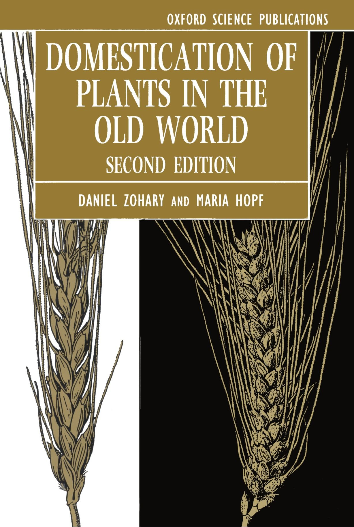 Domestication of Plants in the Old World: The Origin and Spread of Cultivated  Plants in West Asia, Europe, and the Nile Valley: Daniel Zohary, ...