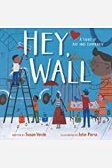 Hey, Wall: A Story of Art and Community Kindle Edition