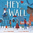 Hey, Wall: A Story of Art and Community