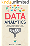Data Analytics: Master The Techniques For Data Science, Big Data And Data Analytics