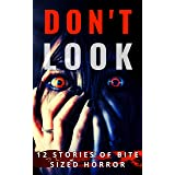 Don't Look: 12 Stories of Bite Sized Horror