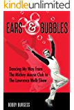 Ears & Bubbles: Dancing My Way from The Mickey Mouse Club to The Lawrence Welk Show