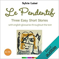 Le Pendentif. Three Easy Short Stories