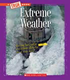 Extreme Weather (True Book)