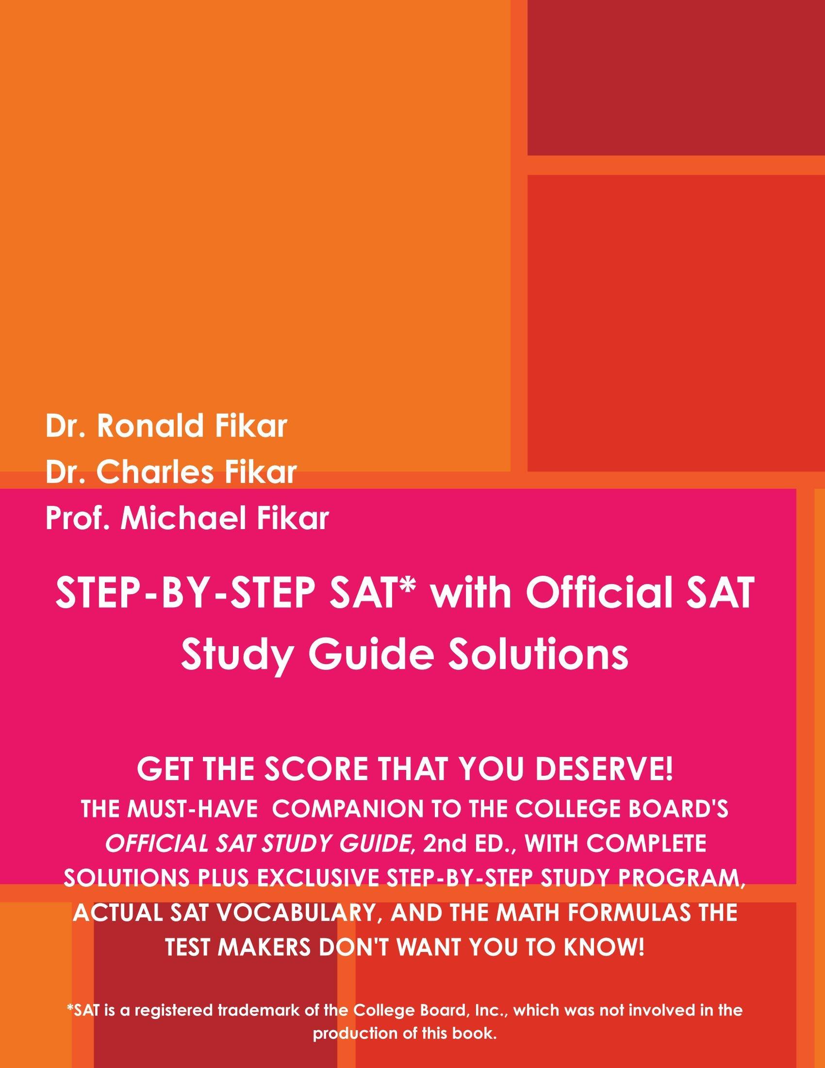 Step-By-Step Sat With Official Sat Study Guide Solutions: Ronald Fikar,  Charles Fikar, Michael Fikar: 9780557463367: Amazon.com: Books
