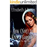 How (Not) to Kiss a Gargoyle (Cindy Eller #5)