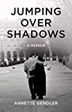Jumping Over Shadows: A Memoir