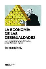 La economía de las desigualdades: Cómo implementar una redistribución justa y eficaz de la riqueza (Sociología y Política (serie Rumbos teóricos)) (Spanish Edition)