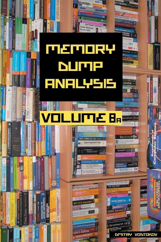 Memory Dump Analysis Anthology, Volume 8a