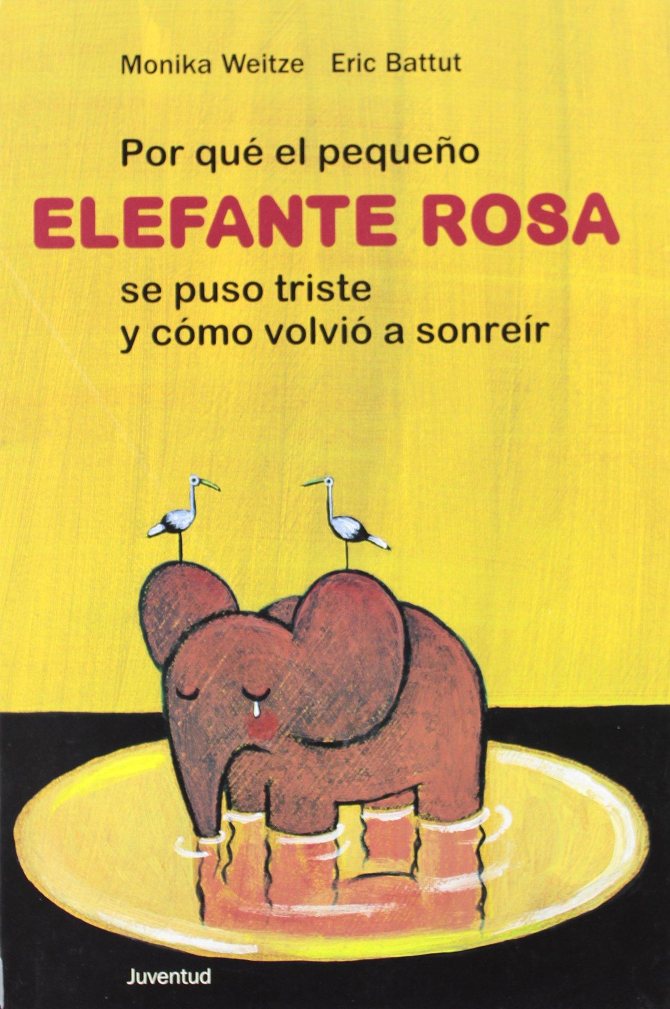 Por Que El Pequeno Elefante Se Puso Triste Y Como Volvio a Sonreir/ Why the Little Pink Elephant Was Sad And How He Smiled Again (Spanish Edition)