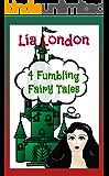 4 Fumbling Fairy Tales