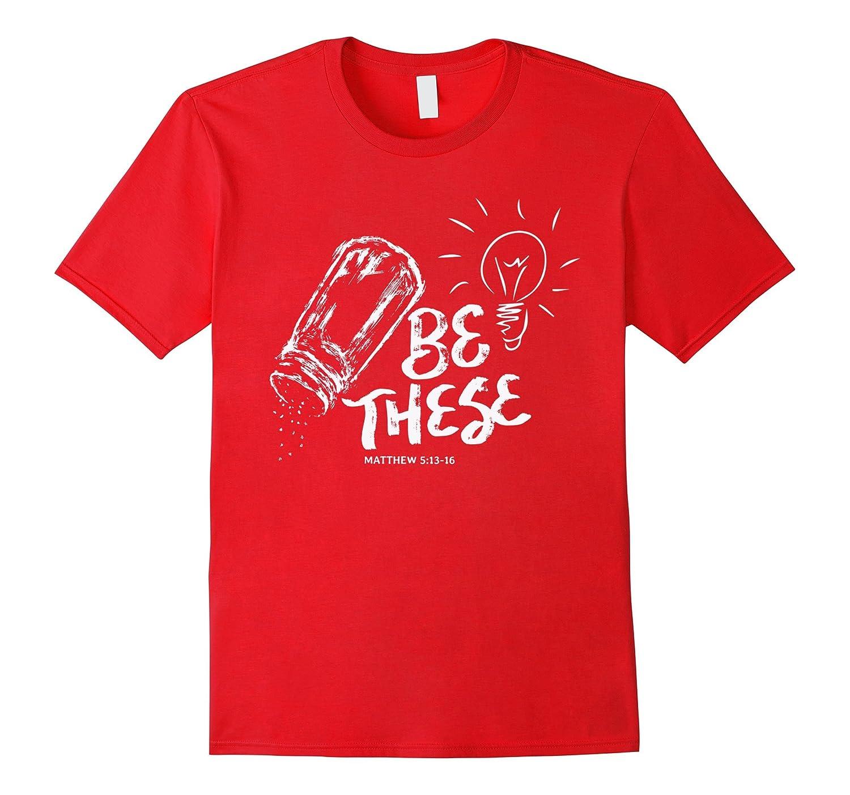Be These Salt Light - Christian Faith Bible Verse T Shirt-Vaci