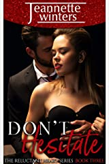 Don't Hesitate (The Reluctant Heart Book 3) Kindle Edition