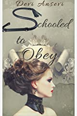 Schooled to Obey (Lily's Training Book 1) Kindle Edition