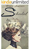 Schooled to Obey (Lily's Training Book 1)