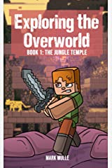 Exploring the Overworld (Book 1): The Jungle Temple (An Unofficial Minecraft Book for Kids Ages 9 - 12 (Preteen) (Ghast the Supervillain 7) Kindle Edition
