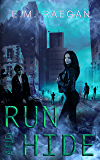 Run and Hide: A Dystopian Romance (Matron's Watchmen Book 2)