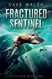 Fractured Sentinel (Trystero Book 2)