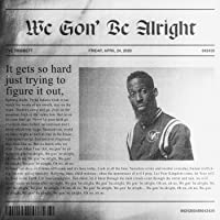 We Gon' Be Alright