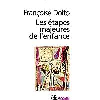 Dolto, F: Etapes Majeures De L'Enfance: A40433