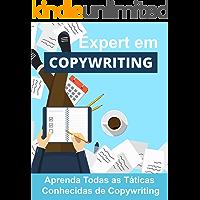 Expert em Copywriting: Aprenda Todas as Táticas Conhecidas de Copywriting (Copywriting Influente Livro 2)