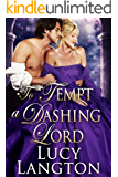 To Tempt a Dashing Lord: A Historical Regency Romance Book