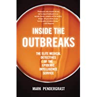Inside the Outbreaks: The Elite Medical Detectives of the Epidemic Intelligence...