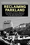 Reclaiming Parkland: Tom Hanks, Vincent Bugliosi, and the JFK Assassina
