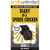 Diary of a Spider Chicken, Book 3: An Unofficial Minecraft Book (Minecraft Spider Chicken)