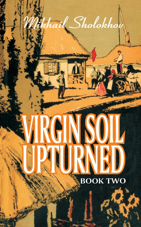 Ebook Virgin Soil Upturned By Mikhail Sholokhov