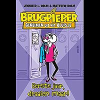 Eerste jaar, draaien maar! (Brugpieper Book 1)