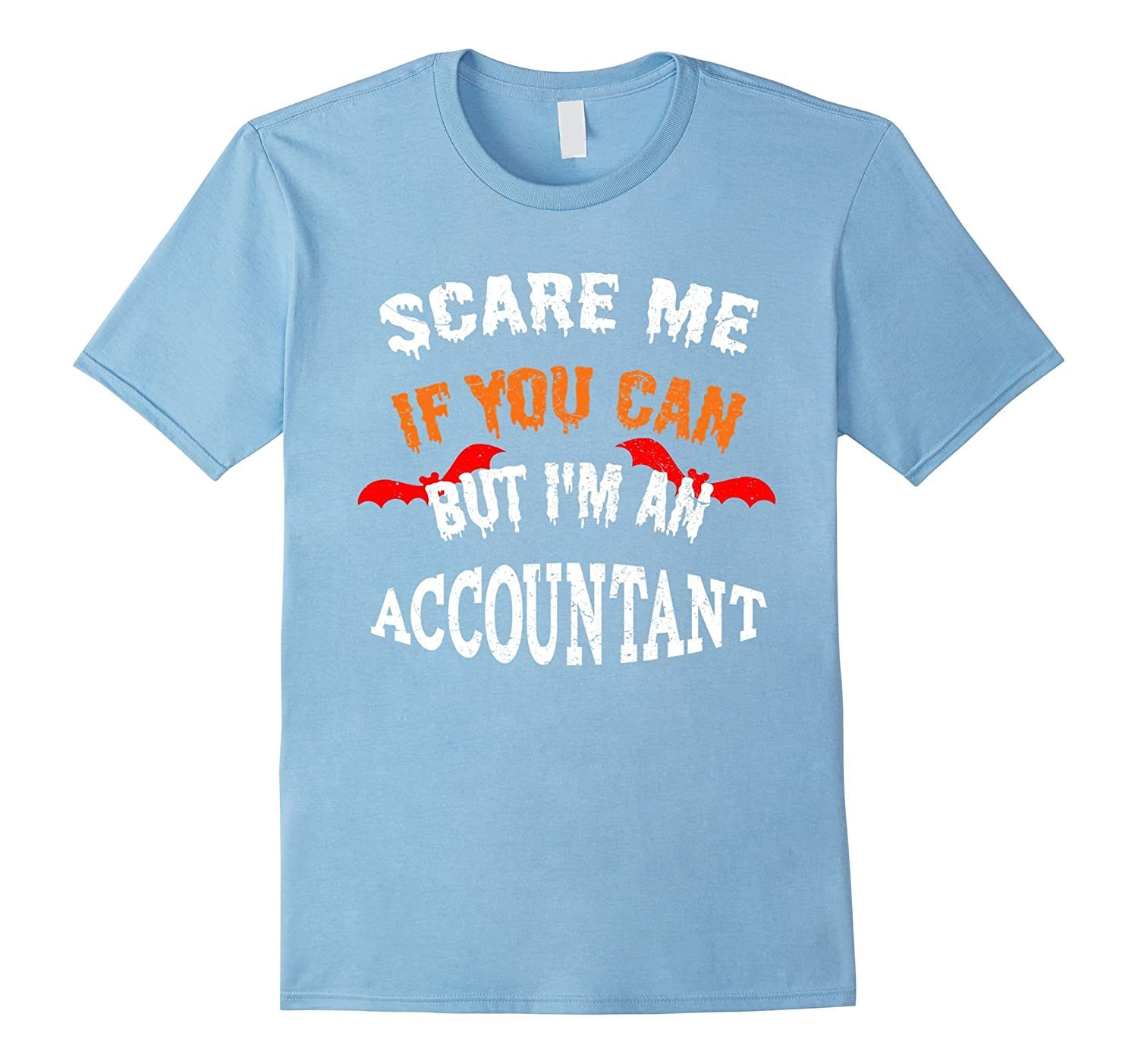 Scare Me If You Can But I'm An ACCOUNTANT Halloween T-Shirt-FL