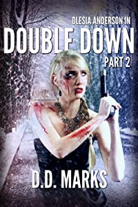 Double Down Part 2: Olesia Anderson #4.2