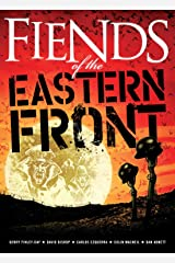 Fiends of the Eastern Front Kindle Edition
