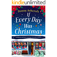 If Every Day Was Christmas: A gorgeous and heart-warming Christmas romance book cover