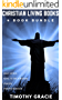 Christian Living Books: 4 Book Bundle - Holy Spirit, Keys To The Kingdom, Prayer, Prayer Warrior (English Edition)