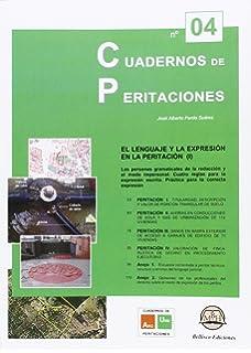 CUADERNOS DE PERITACIONES - Nº 4: El Lenguaje y la Expresión en la Peritación (